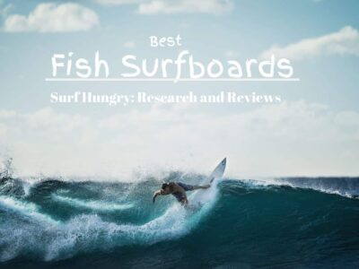 Top 6 Best Fish Surfboards | 2020 Reviews (Scotte Burke, NSP)