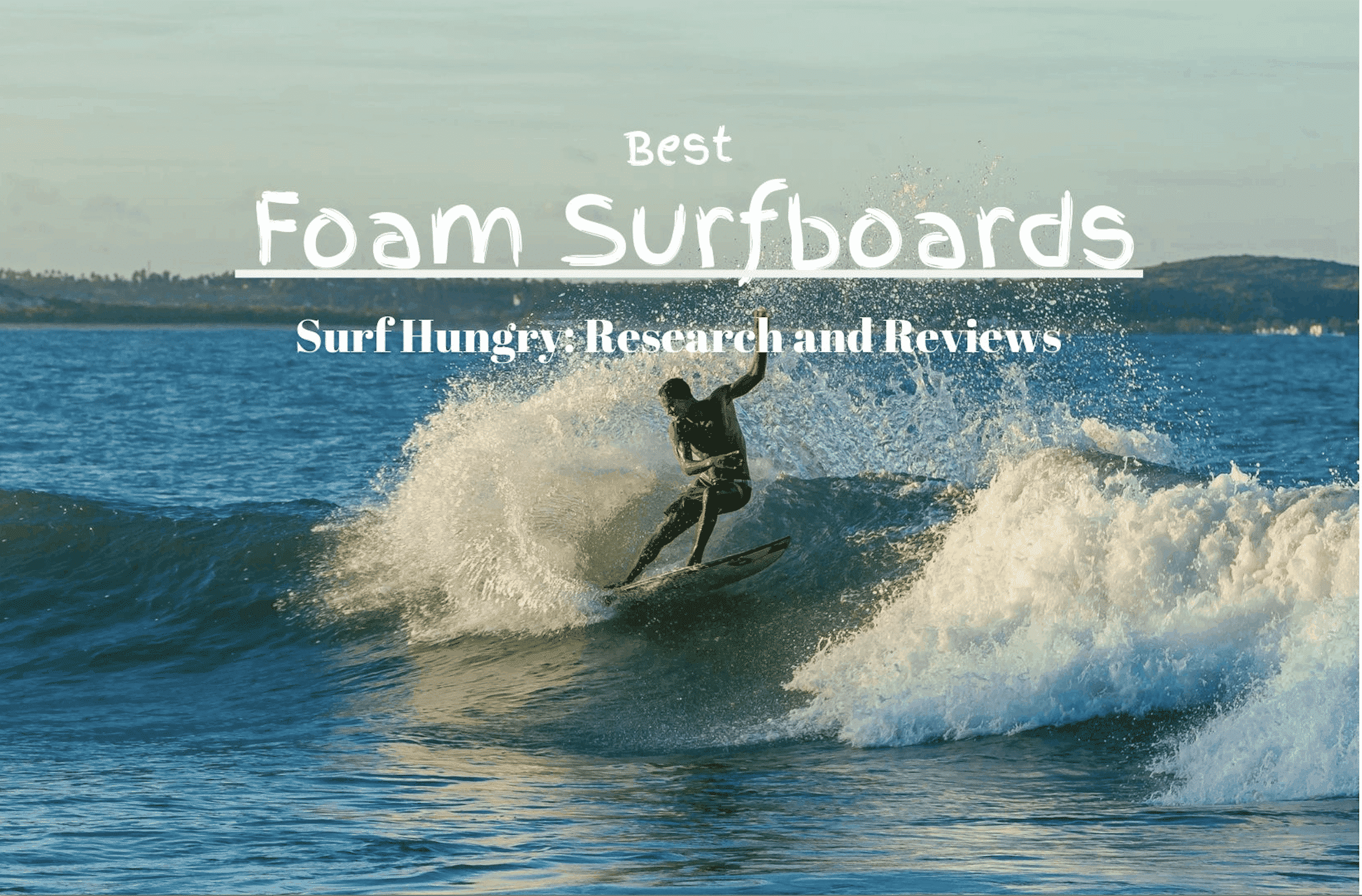 best foam surfboards