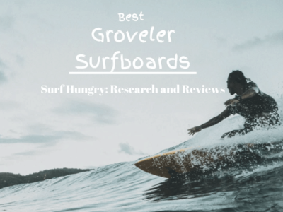Top 6 Best Groveler Surfboards | 2020 Reviews (South Bay Board Co.)