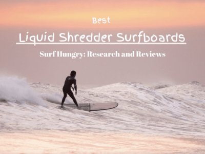 Liquid Shredder Surfboards Review: Epic Boards or Rip Off?