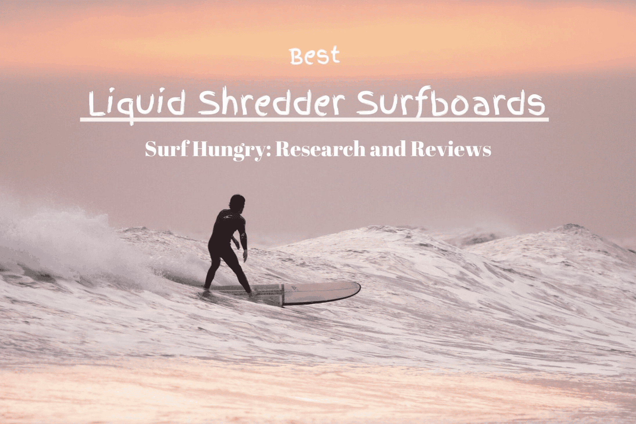 liquid shredder surfboards reviews