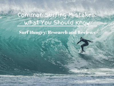 Common Surfing Mistakes You Should Know [2020] + Guide