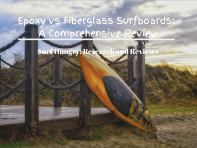 Epoxy vs Fiberglass Surfboards: Everything You Need to Know