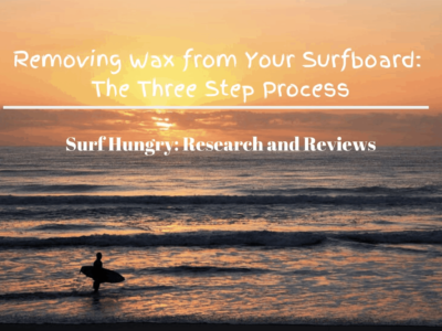 3 Easy Steps on  Removing Wax from a Surfboard: [2020]