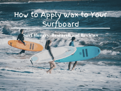 7 Easy Steps on How to Wax a Surfboard | Ultimate Guide [2020]