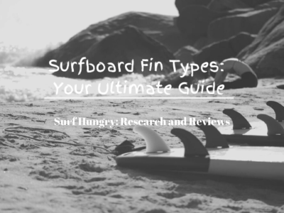Choosing the Right Surfboard Fin [2020 Update] + Guide