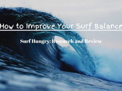 How to Improve Your Surf Balance: The Ultimate [2020] Guide