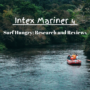 Intex Mariner 4 Review: Ultimate Review and Guide [2020]