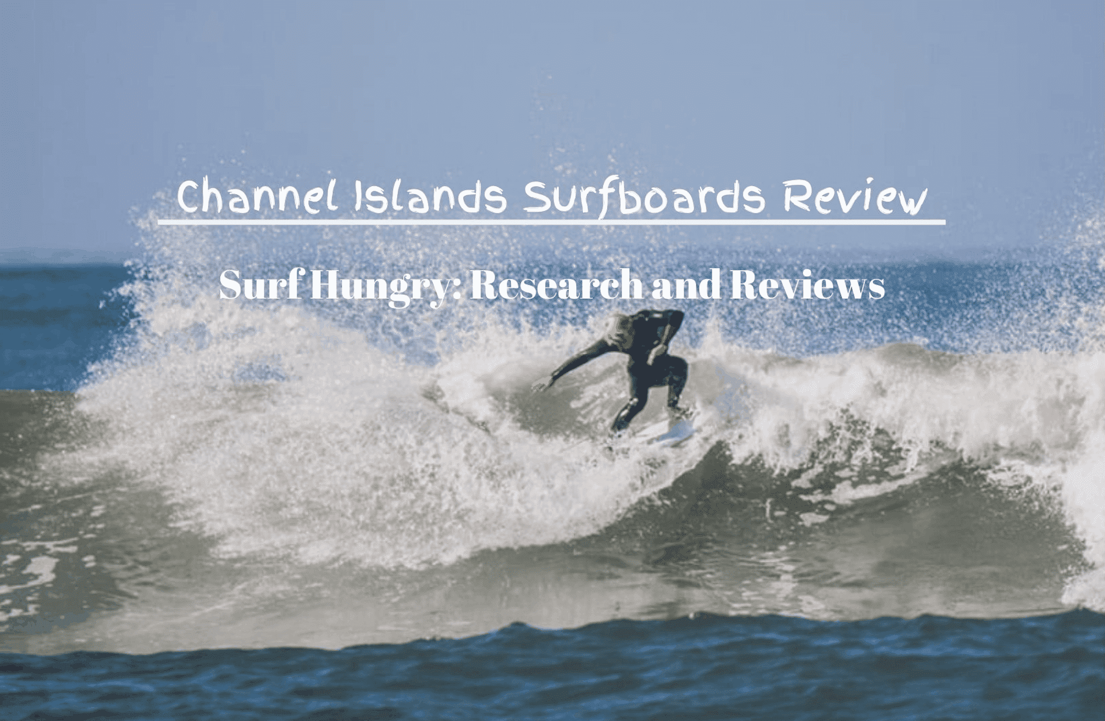 Channel Islands Surfboards Review
