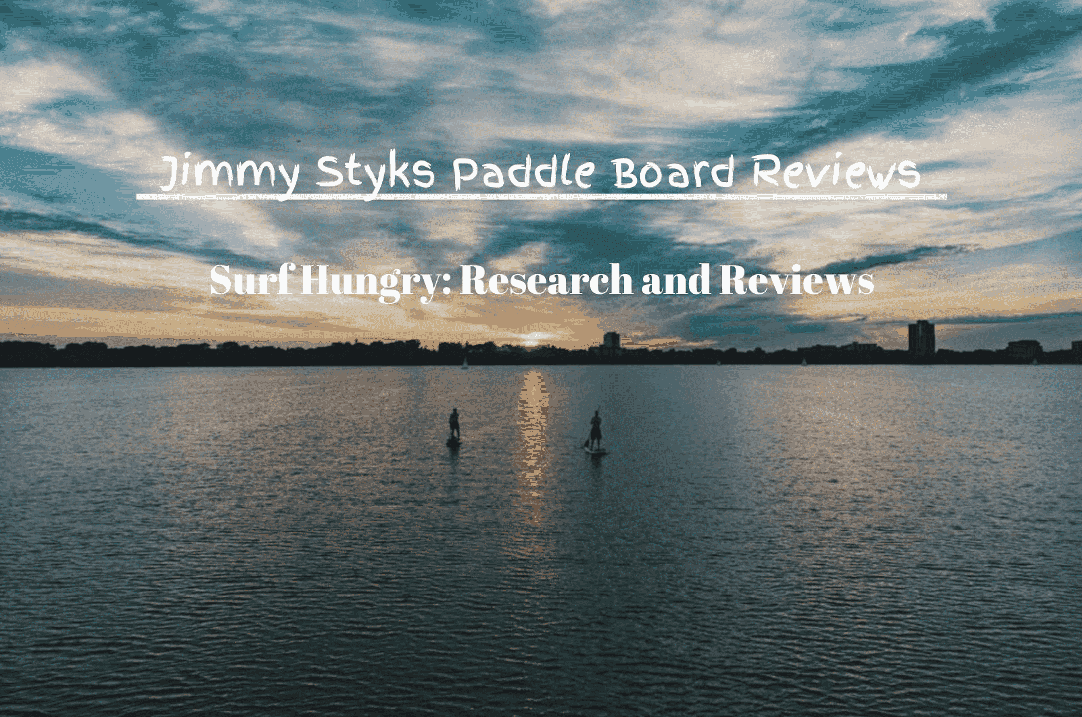 jimmy styks paddle board reviews
