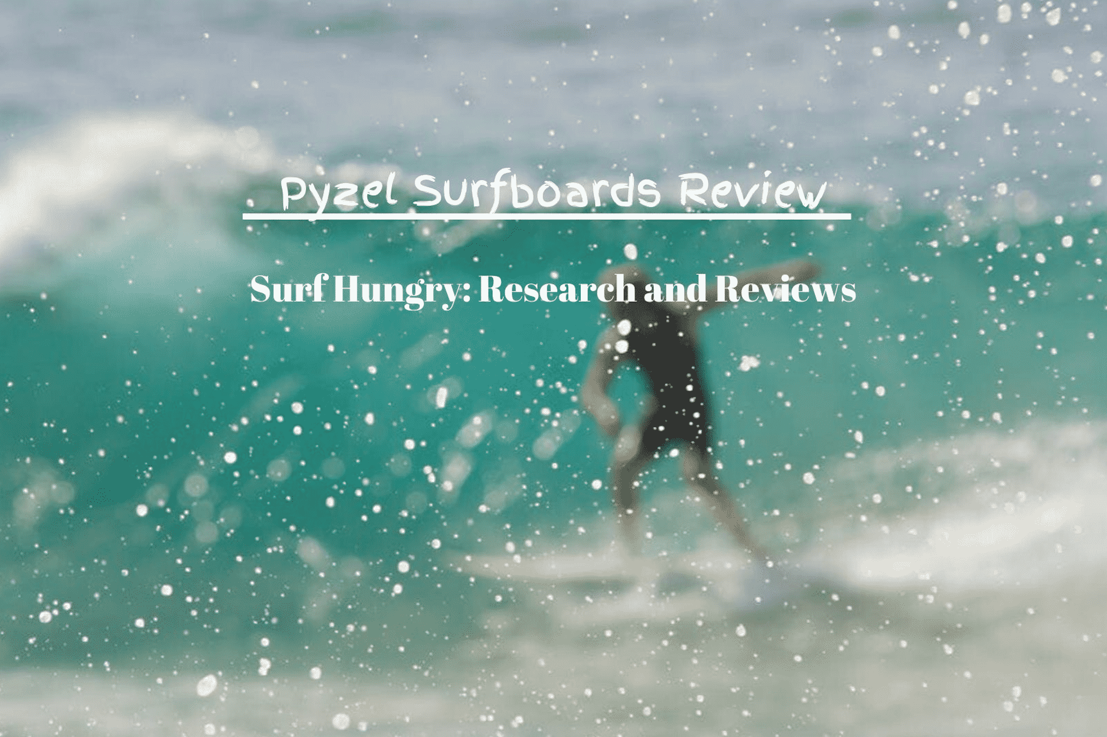 pyzel surfboards review