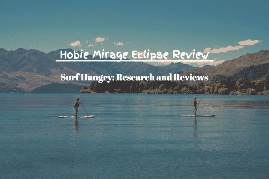 Hobie Mirage Eclipse Review