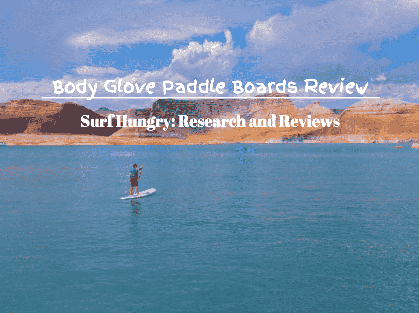 body glove paddle boards review
