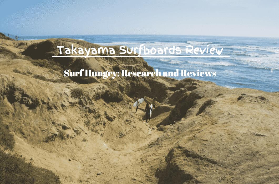 takayama surfboarads review