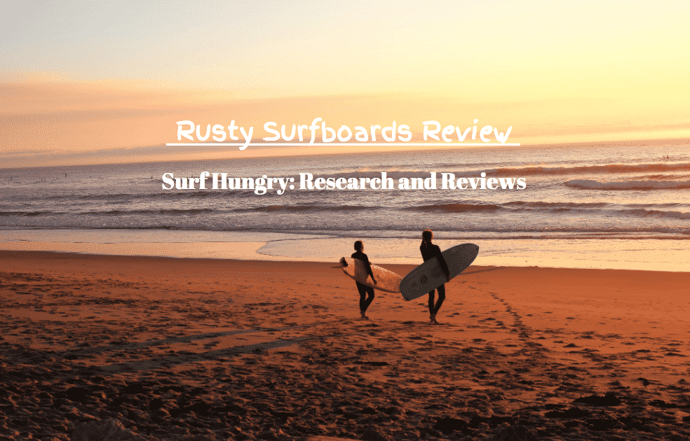 rusty surfboards review