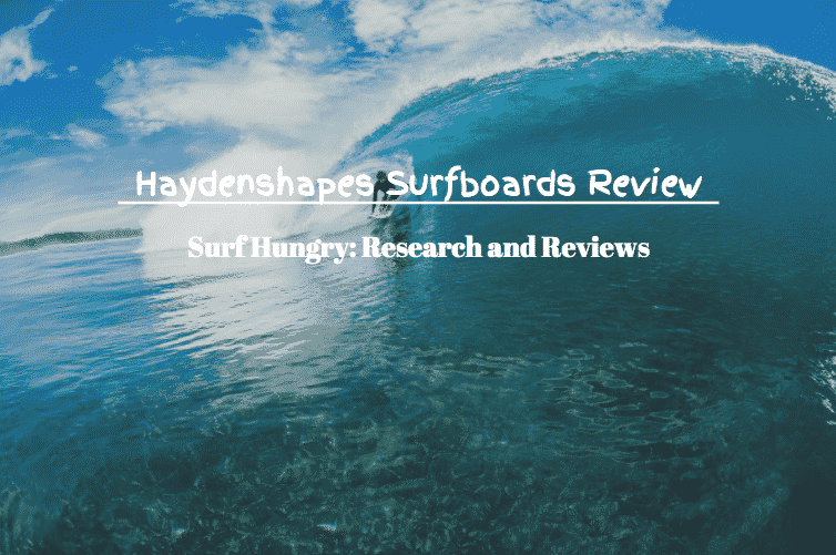haydenshapes surfboards review