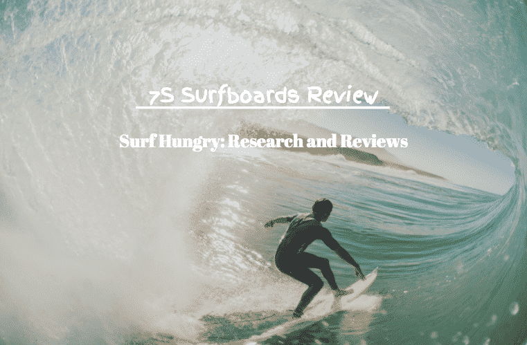7S surfboards review