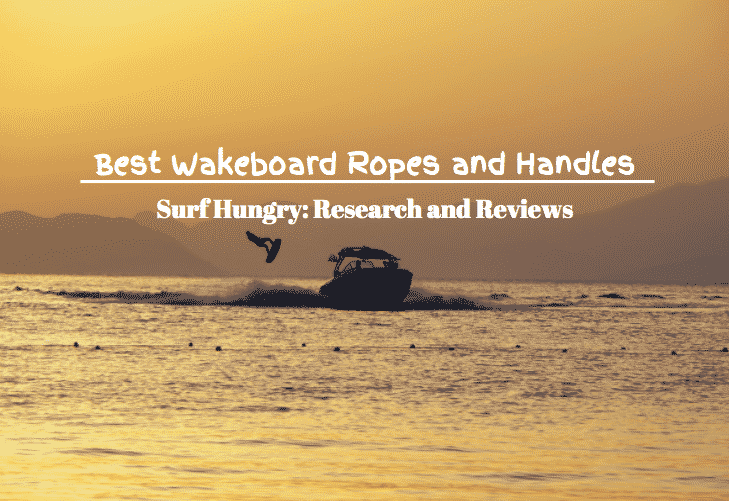 best wakeboard ropes and handles