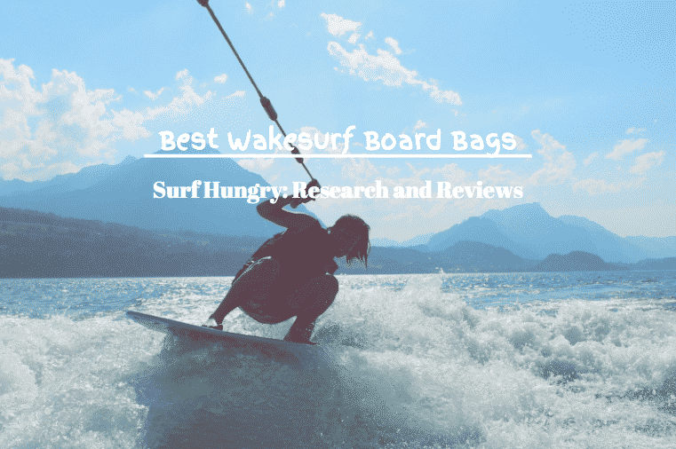 best wakesurf board bags