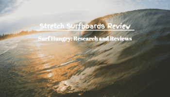 Stretch Surfboards Review   Epic Boards or Rip Off?  [2020]