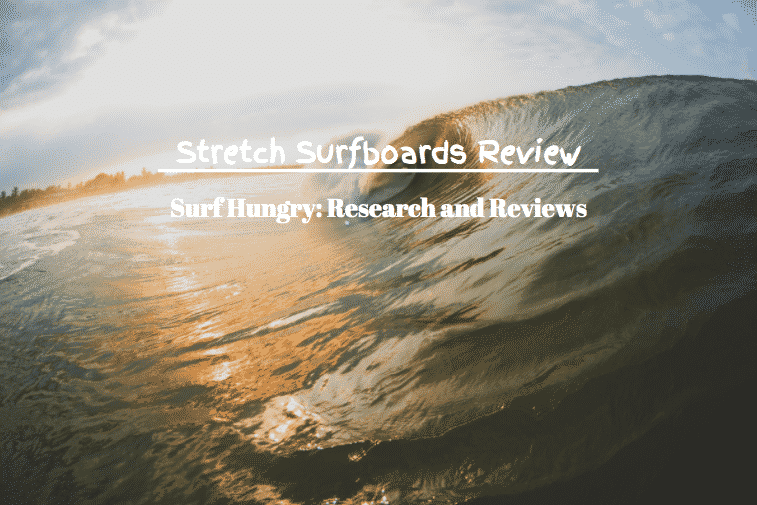 stretch surfboards review