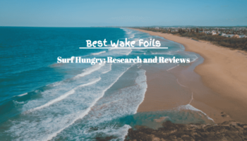 Top 9 Best Wake Foils Reviewed (Slingshot, Liquid Force)