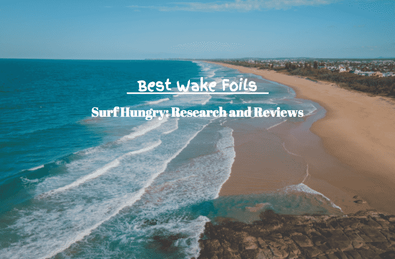 best wake foils