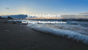 Top 8 Best Foil Surfboards   2020 Reviews (Slingshot)