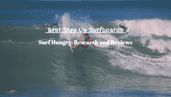 Top 4 Best Step Up Surfboards   2020 Reviews (7S, Chilli)