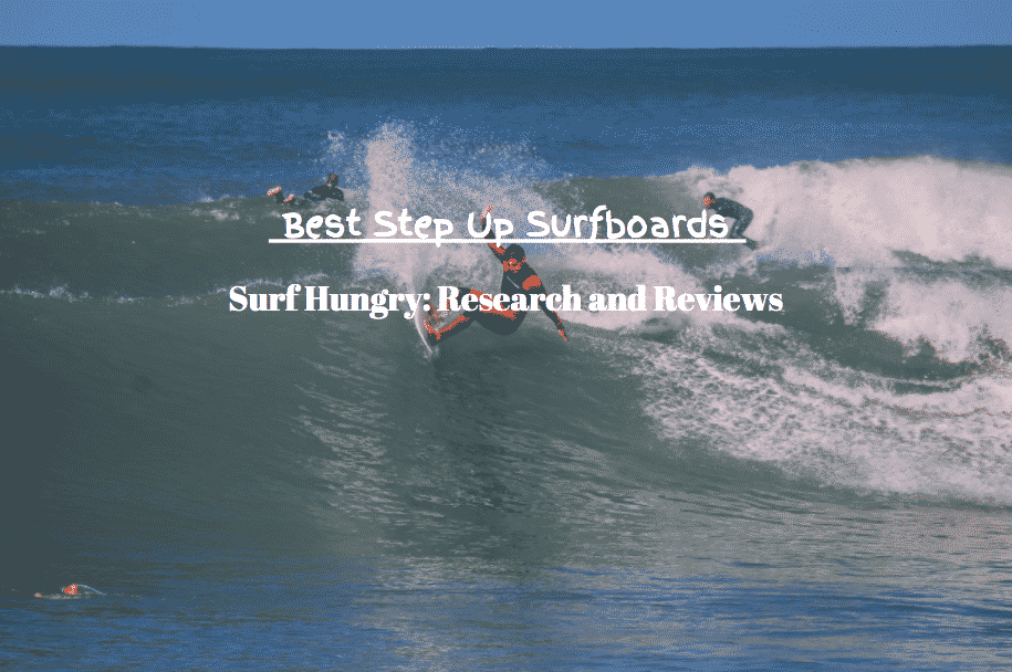 best step up surfboards