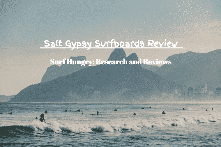salty gypsy surfboards review