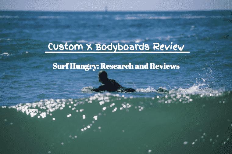 custom x bodyboards review