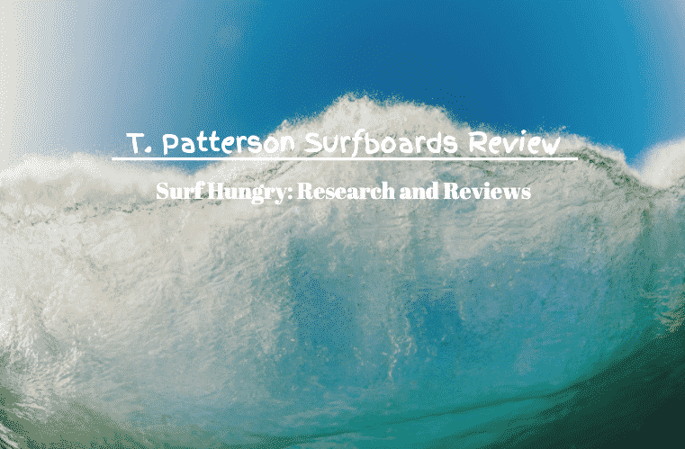t. patterson surfboards review