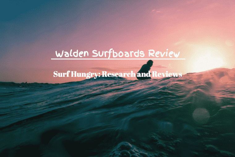 walden surfboards review