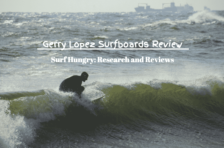 gerry lopez surfboards review