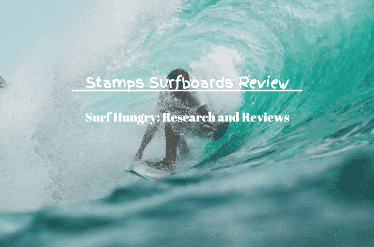 stamps surfboards review