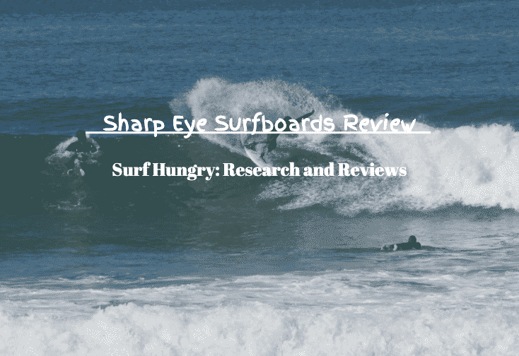 sharp eye surfboards review