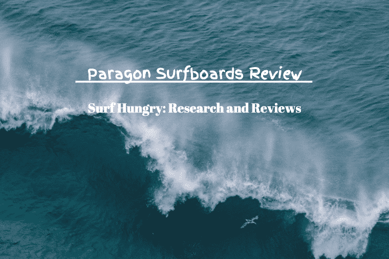 paragon surfboards review