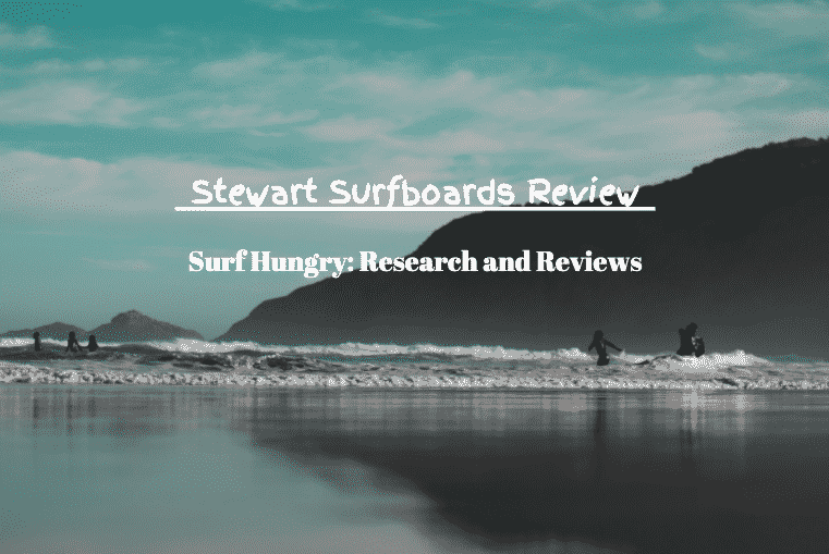 stewart surfboards review