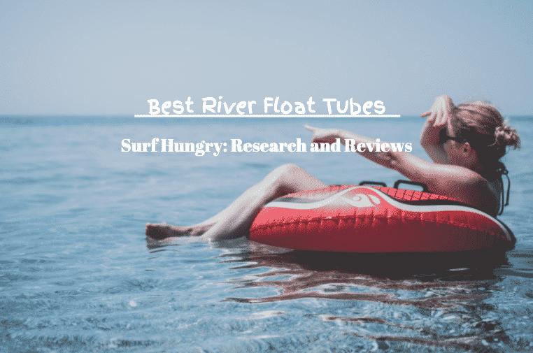 best river float tubes
