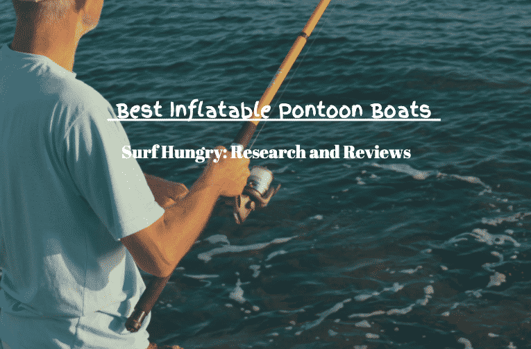 best inflatable pontoon boats