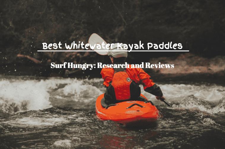 best whitewater kayak paddles