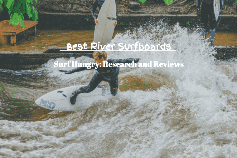 best river surfboards