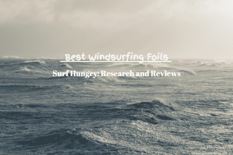 best windsurfing foils