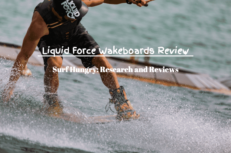 liquid force wakeboards review