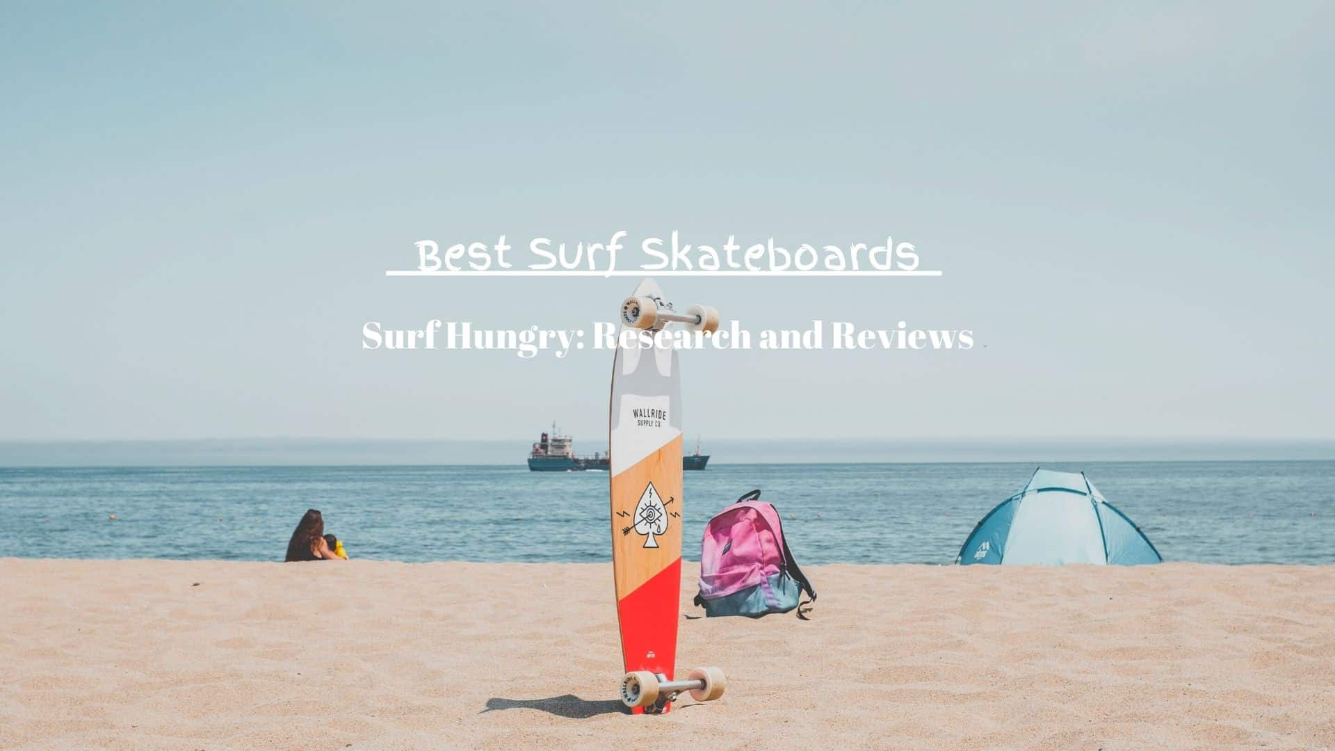 best surf skateboards