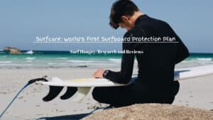 surfcare: surfboard protection plans