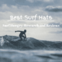 Top 9 Best Surf Hats | 2021 Reviews (Patagonia, FCS)