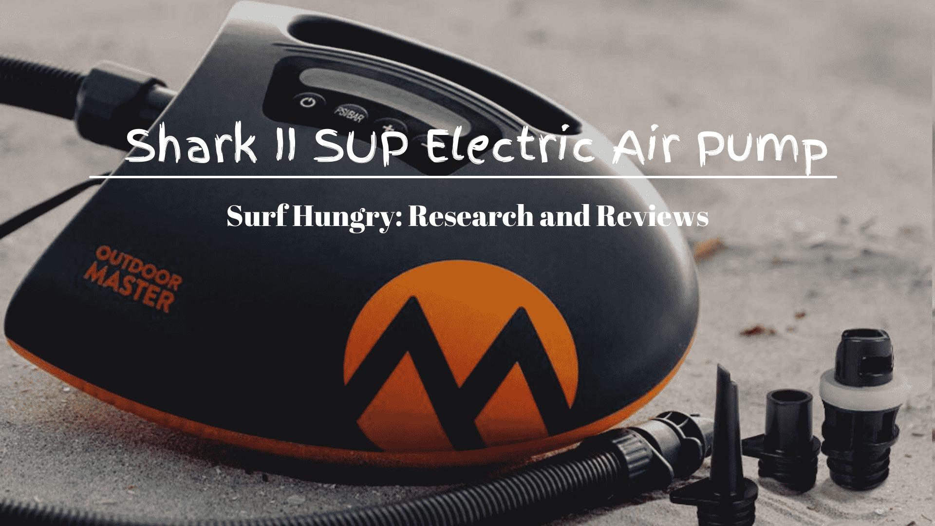 Shark II SUP Electric Air Pump review
