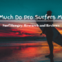 How Much Do Pro Surfers Make? (2021 Guide)